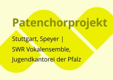 Patenchorprojekt des SWR Vokalensembles