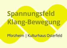 Spannungsfeld Klang-Bewegung