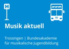Musik aktuell. Bundesakademie Trossingen