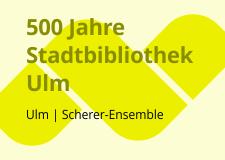 500 Jahre Stadtbibliothek Ulm 2015_2