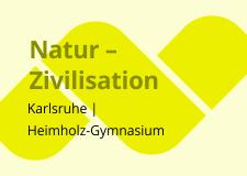 Natur – Zivilisation
